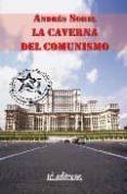 LA CAVERNA DEL COMUNISMO di SOREL, ANDRES