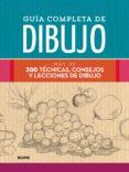 GUIA COMPLETA DE DIBUJO: MAS DE 200 TECNICAS, CONSEJOS Y LECCIONES DE DIBUJO di VV.AA.