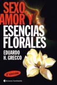 SEXO, AMOR Y ESENCIAS FLORALES di GRECCO, EDUARDO H.