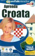 TALK NOW ! PRINCIPIANTES APRENDA CROATA  (CD-ROM) di VV.AA.