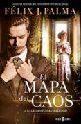 EL MAPA DEL CAOS (TRILOGÍA VICTORIANA 3) di PALMA, FELIX J.