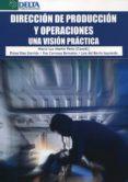 DIRECCION DE PRODUCCION Y OPERACIONES: UNA VISION PRACTICA di VV.AA.