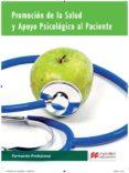PROMOCION DE LA SALUD Y APOYO PSICOLOGICO AL PACIENTE 2015 di VV.AA.