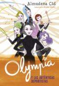 OLYMPIA Y LAS GUARDIANAS DE LA RITMICA 3:OLYMPIA Y LAS AUTENTICAS DEPORTISTAS di CID, ALMUDENA