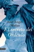 EL SECRETO DEL ORÁCULO de MAÑAS, JOSE ANGEL
