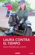 LAURA CONTRA EL TIEMPO de RODRIGUEZ CUETO, MILIO