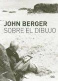 SOBRE EL DIBUJO de BERGER, JOHN
