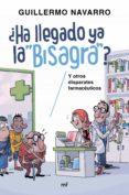 ¿HA LLEGADO YA LA BISAGRA?: Y OTROS DISPARATES FARMACEUTICOS di NAVARRO, GUILLERMO