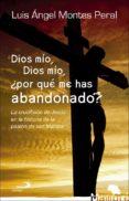 DIOS MÍO, DIOS MÍO, ¿POR QUÉ ME HAS ABANDONADO? di MONTES PERAL, LUIS ANGEL