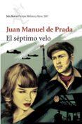 EL SEPTIMO VELO (PREMIO BIBLIOTECA BREVE 2007) di PRADA, JUAN MANUEL DE