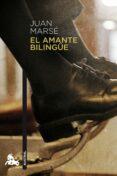 EL AMANTE BILINGUE de MARSE, JUAN