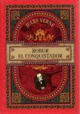 ROBUR EL CONQUISTADOR di VERNE, JULIO