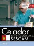 CELADOR SERVICIO DE SALUD DE CASTILLA-LA MANCHA (SESCAM): TEMARIO di VV.AA.