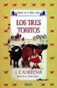 LOS TRES TORITOS di RODRIGUEZ ALMODOVAR, ANTONIO