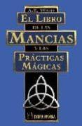 EL LIBRO DE LAS MANCIAS Y LAS PRACTICAS MAGICAS di WAITE, A.E.