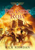 LA PIRAMIDE ROJA ( CRONICAS DE KANE 1) de RIORDAN, RICK