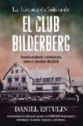 LA HISTORIA DEFINITIVA DE EL CLUB BILDERBERG di ESTULIN, DANIEL