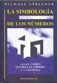 LA SIMBOLOGIA DE LOS NUMEROS: LA LEY COMUN QUE RIGE EL ESPIRITU Y LA MATERIA di STEINER, MICHEL