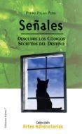 SEÑALES: DESCUBRE LOS CODIGOS, SECRETOS DEL DESTINO di PALAO PONS, PEDRO
