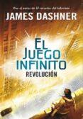 REVOLUCION (EL JUEGO INFINITO 2) de DASHNER, JAMES