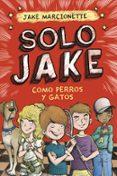 COMO PERROS Y GATOS (SOLO JAKE 2) di MARCIONETTE, JAKE