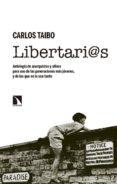 LIBERTARI@S: ANTOLOGIA DE ANARQUISTAS Y AFINES PARA USO DE LAS GENERACIONES di TAIBO, CARLOS