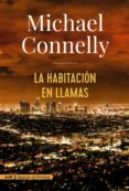 LA HABITACION EN LLAMAS (SERIE HARRY BOSCH 17) de CONNELLY, MICHAEL