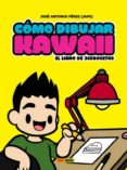 9788491670452 - Perez Jose Antonio (jape): Como Dibujar Kawaii: El Libro De 365 Bocetos - Libro