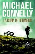 LA RUBIA DEL HORMIGON (SERIE HARRY BOSCH 3) de CONNELLY, MICHAEL