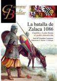 LA BATALLA DE ZALACA 1086 di GONZALEZ LANZAROTE, JOSE MARIA