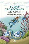 EL MAR Y LOS OCEANOS: A TU ALCANCE di FETERMAN, GEORGES