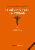 EL MEDICO TRAS LA VERDAD di BENITO DE BENITO, LUIS MIGUEL