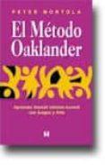 EL METODO OAKLANDER: APRENDER GESTALT INFATO-JUVENIL CON JUEGO Y ARTE di MORTOLA, PETER