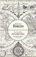 LA CULTURA OCCIDENTAL: DEL MUNDO ROMANO AL SIGLO XX de ROMERO, JOSE LUIS