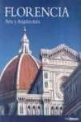 FLORENCIA: ARTE Y ARQUITECTURA di SCHULZ, REGINE  SEIDEL, MATTHIAS
