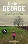 UN ACTO DE MALDAD de GEORGE, ELIZABETH