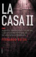 LA CASA II: CNI: AGENTES, OPERACIONES SECRETAS Y ACCIONES INCONFESABLES DE LOS ESPIAS ESPAÑOLES di RUEDA, FERNANDO