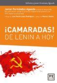 ¡CAMARADAS! DE LENIN A HOY di FERNANDEZ AGUADO, JAVIER