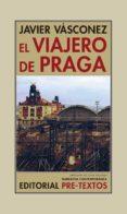 EL VIAJERO DE PRAGA di VASCONEZ, JAVIER