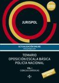 TEMARIO OPOSICIÓN ESCALA BÁSICA POLICÍA NACIONAL (4ª ED.) di VV.AA.