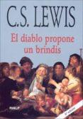 EL DIABLO PROPONE UN BRINDIS di LEWIS, CLIVE STAPLES