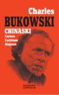 CHINASKI (INCLUYE CARTERO / FACTOTUM / MUJERES) de BUKOWSKI, CHARLES
