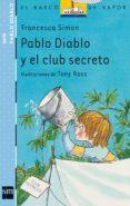 PABLO DIABLO Y EL CLUB SECRETO (2ª ED.) de SIMON, FRANCESCA