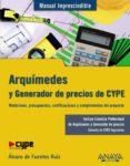 ARQUIMEDES Y GENERADOR DE PRECIOS CYPE di FUENTES RUIZ, ALVARO DE