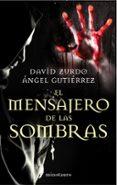EL MENSAJERO DE LAS SOMBRAS de ZURDO, DAVID GUTIERREZ, ANGEL