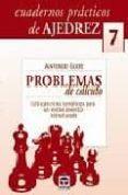 CUADERNOS AJEDREZ 07: PROBLEMAS DE CALCULO di GUDE, ANTONIO
