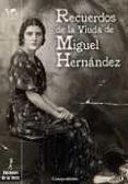 RECUERDOS DE LA VIUDA DE MIGUEL HERNÁNDEZ (4ª ED.) di MANRESA, JOSEFINA