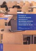 ESTRATEGIAS DE INNOVACION DOCENTE PARA FAVORECER EL APRENDIZAJE A UTONOMO DE LOS ESTUDIANTES DE LA UNIVERSIDAD DE ALCALA di MARGALEF , LEONOR
