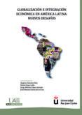 GLOBALIZACION E INTEGRACION ECONOMICA EN AMERICA LATINA di VV.AA