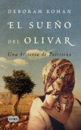 EL SUEÑO DEL OLIVAR di ROHAN, DEBORAH